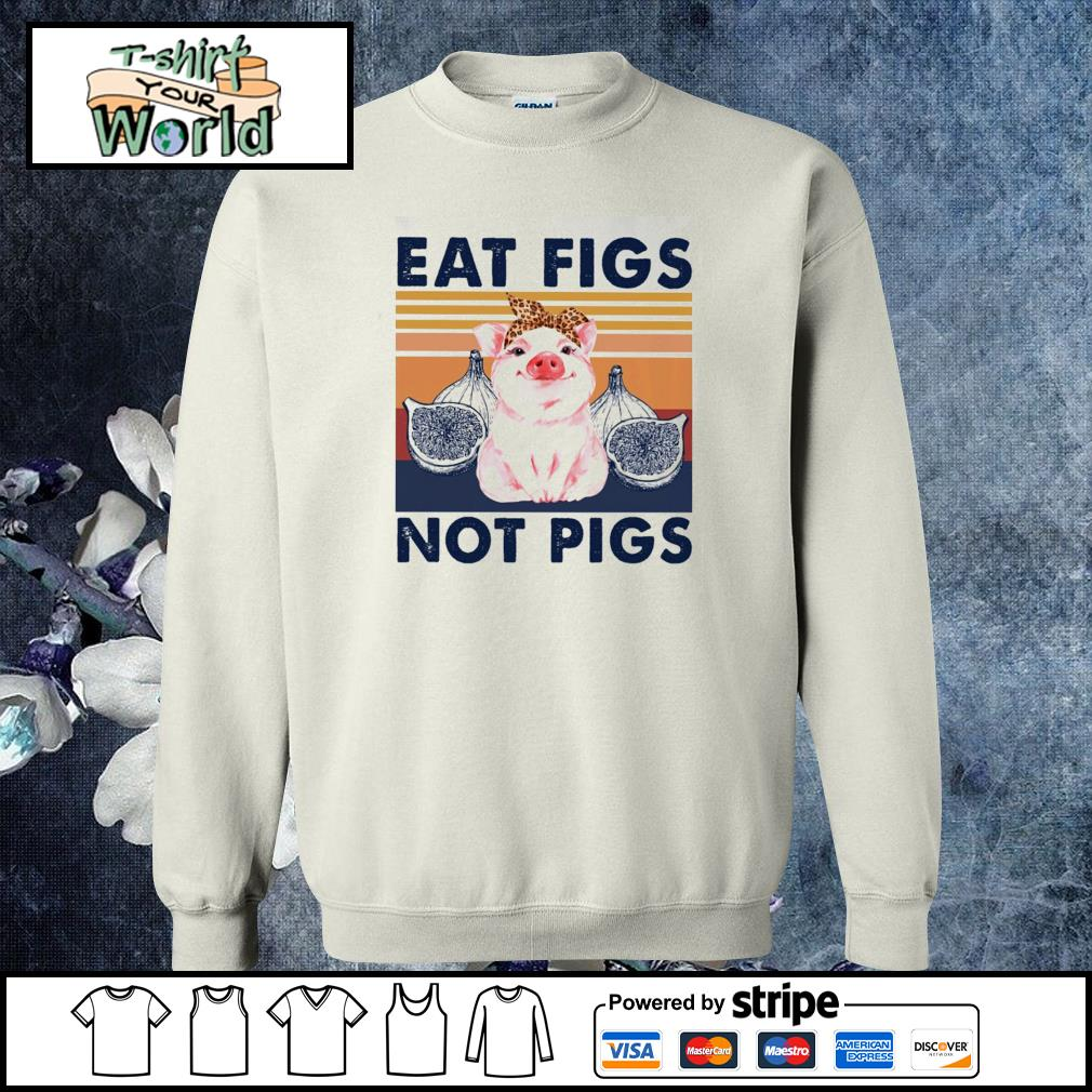 Eat figs not pigs vintage s sweater