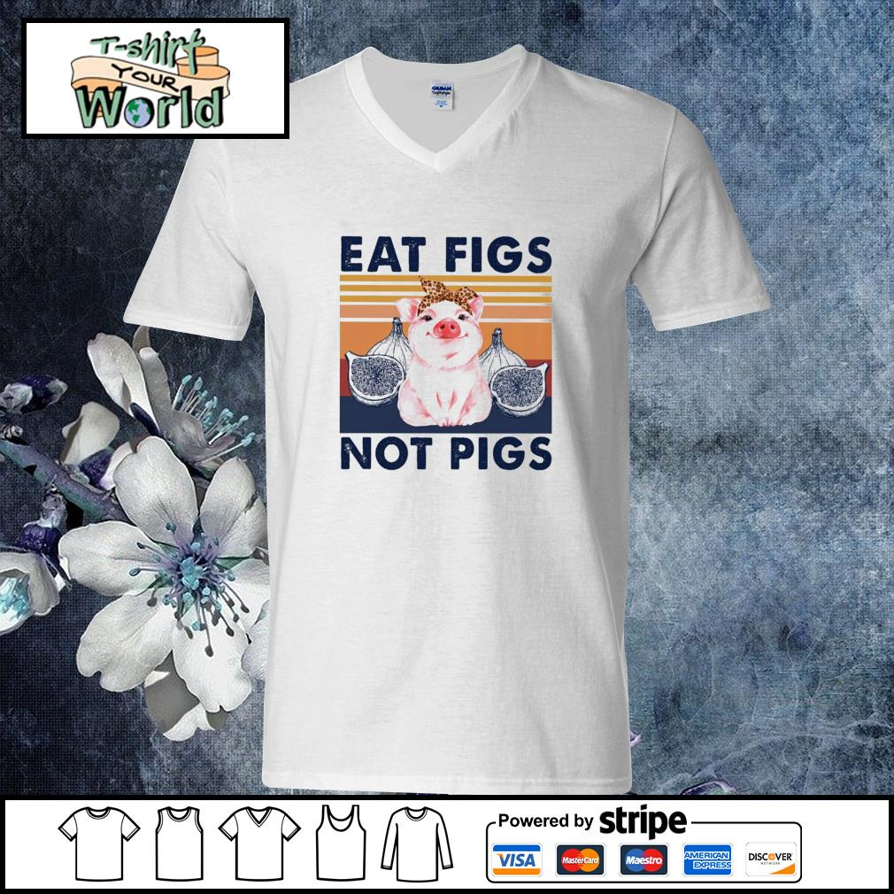 Eat figs not pigs vintage s v-neck-t-shirt