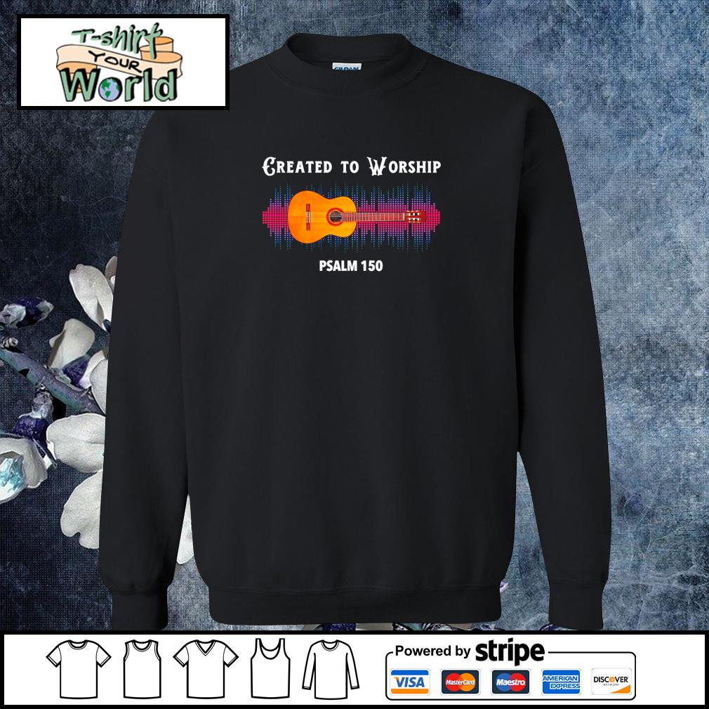 Guitar created to worship psalm 150 s sweater