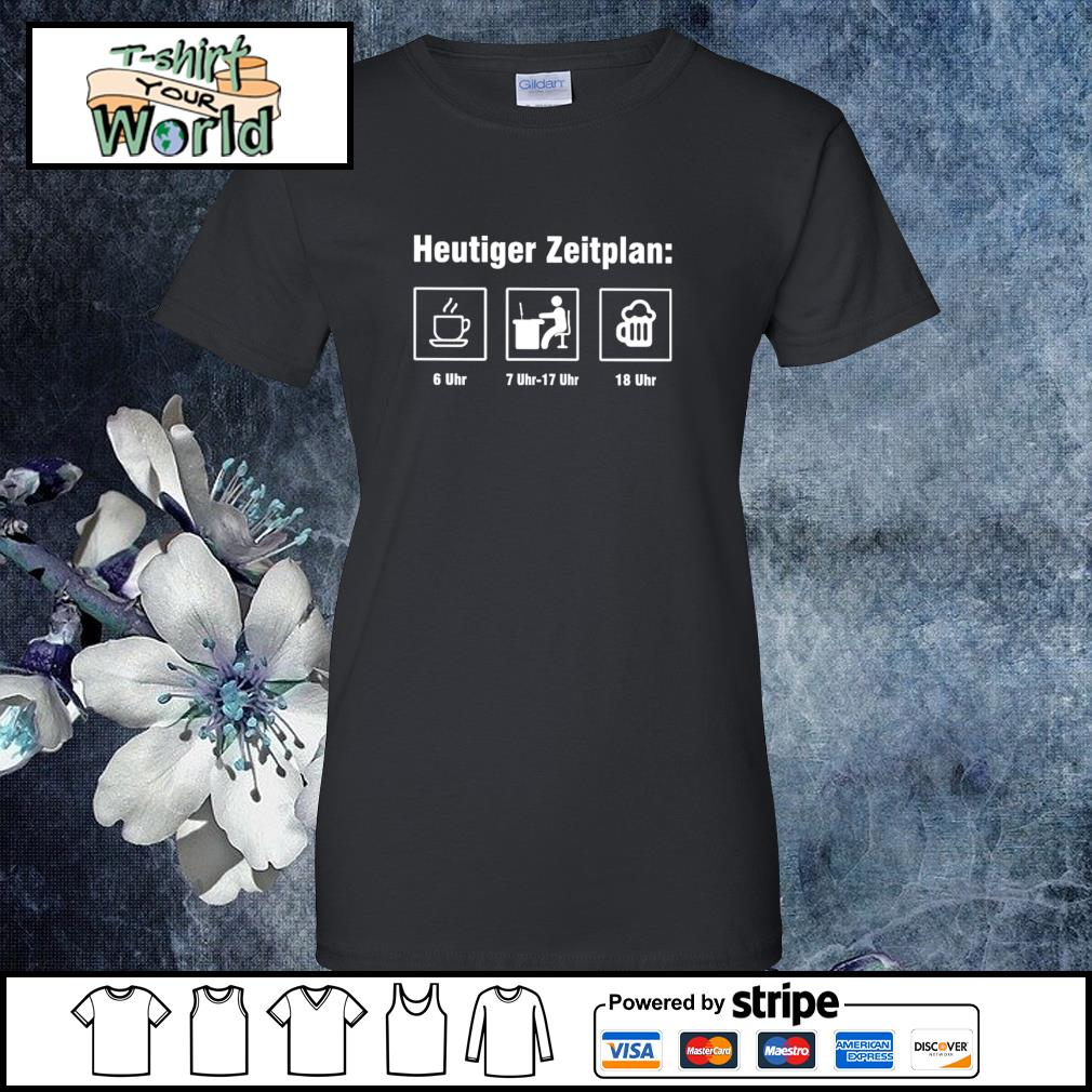 Heutiger zeitplan coffee work beer s ladies-tee