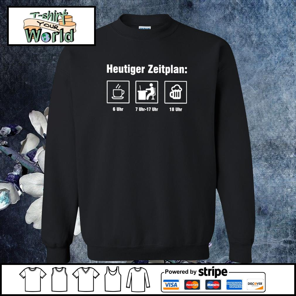 Heutiger zeitplan coffee work beer s sweater