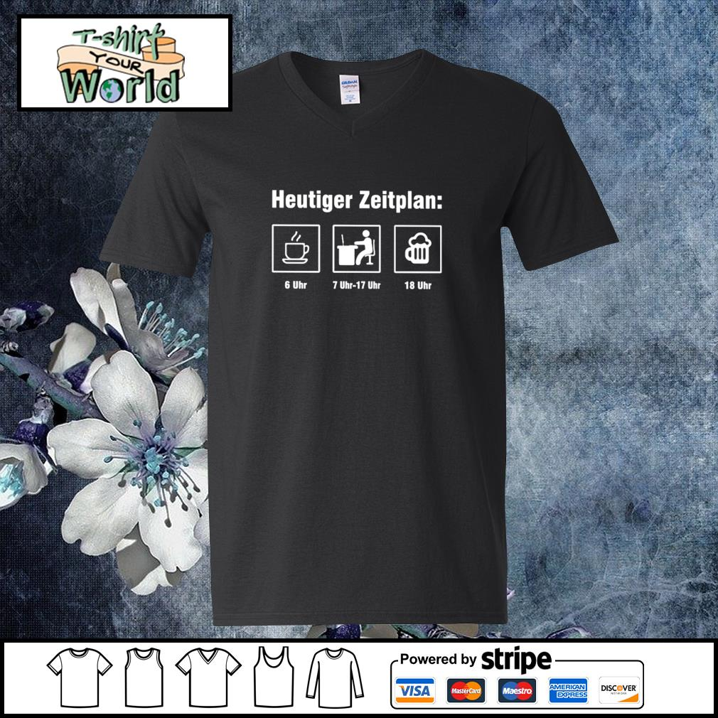 Heutiger zeitplan coffee work beer s v-neck-t-shirt