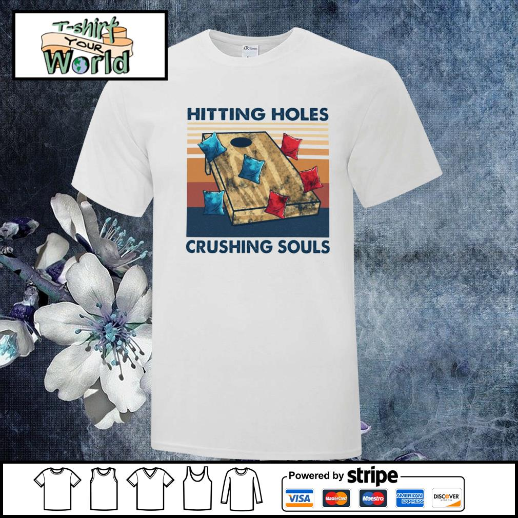 Hitting holes crushing souls vintage shirt