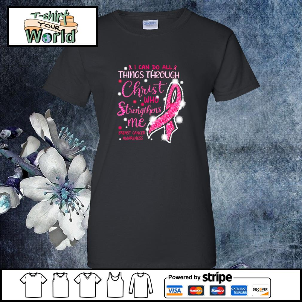 I can do all thing through christ who strengthens me breast cancer awareness s ladies-tee