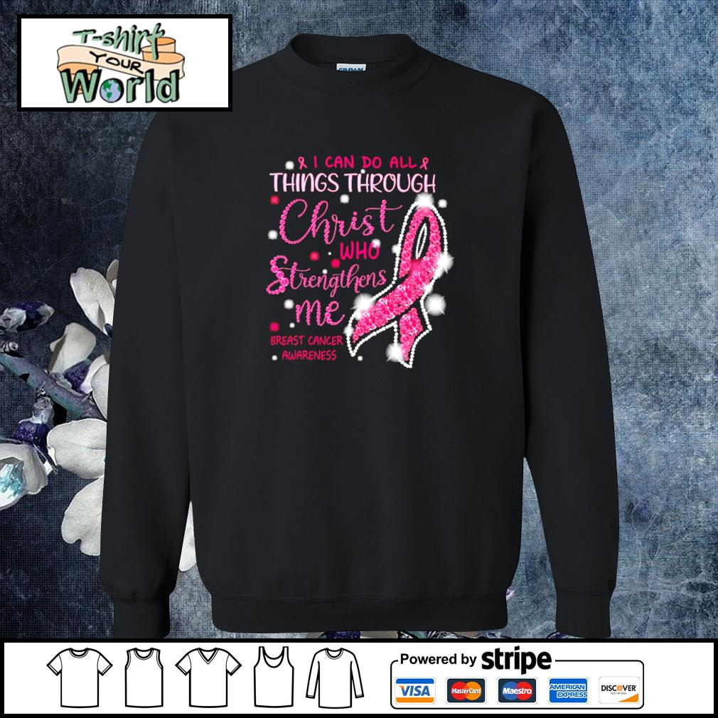 I can do all thing through christ who strengthens me breast cancer awareness s sweater