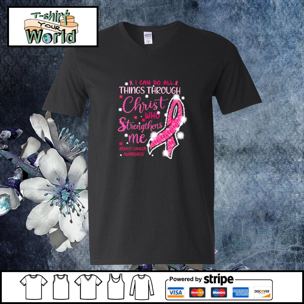 I can do all thing through christ who strengthens me breast cancer awareness s v-neck-t-shirt