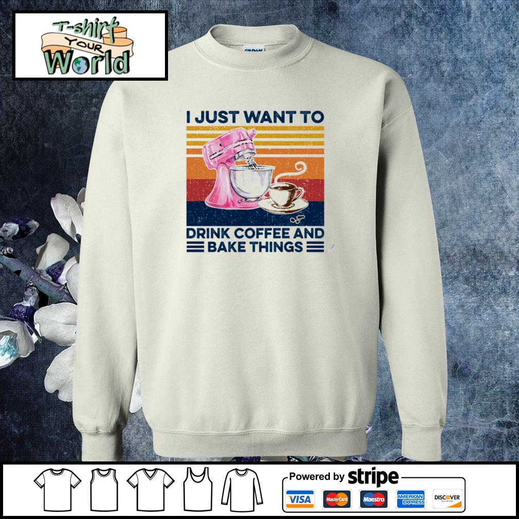 I just want to drink coffee and bake things s sweater