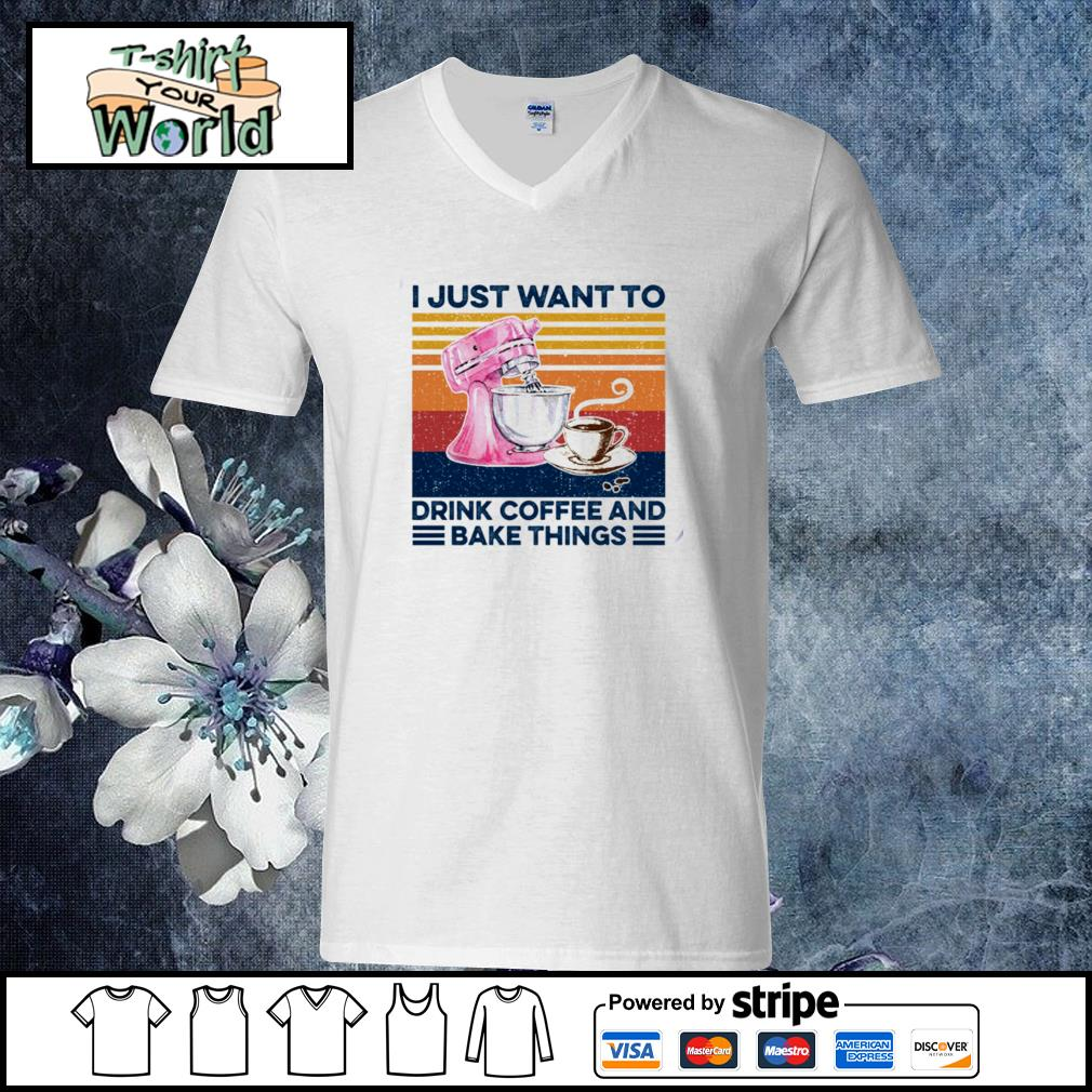 I just want to drink coffee and bake things s v-neck-t-shirt
