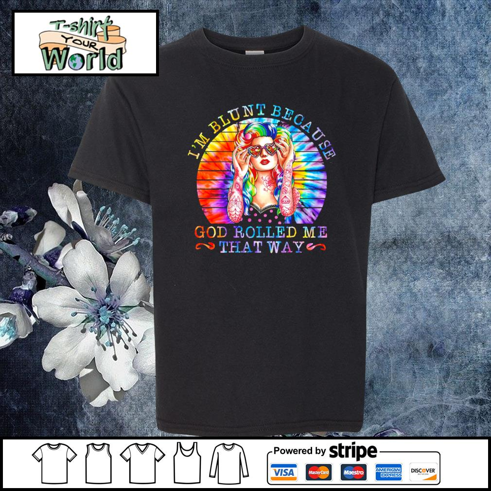 I'm blunt because God rolled me that way tie dye s youth-tee