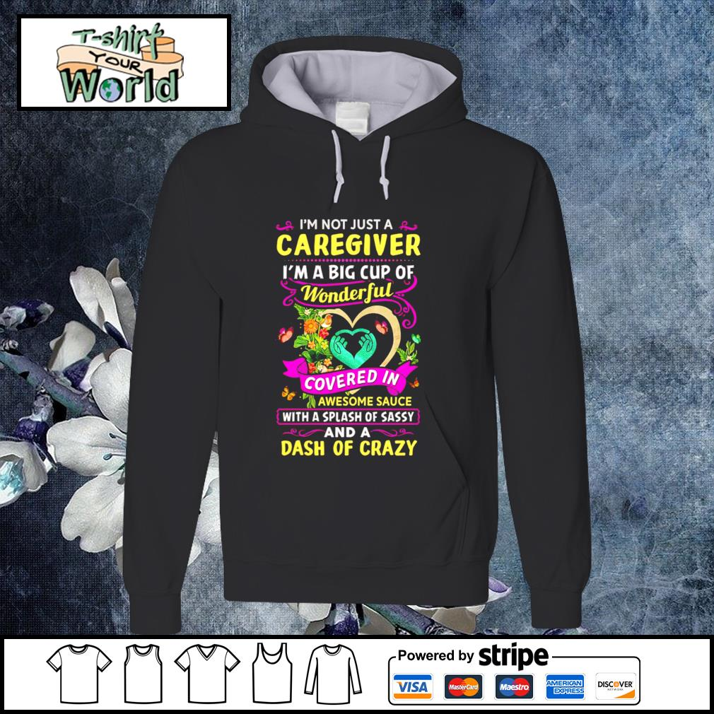 I'm not just a caregiver I'm a big cup of wonderful s hoodie