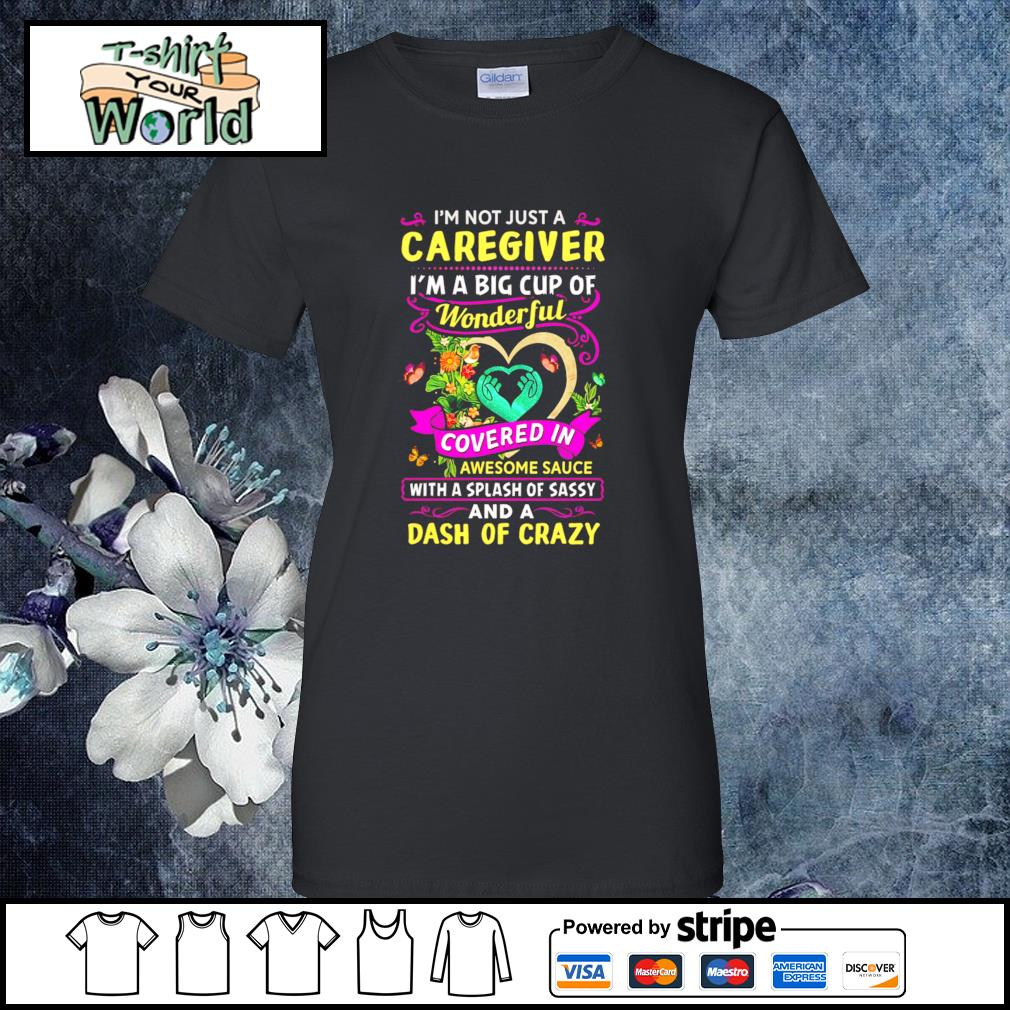I'm not just a caregiver I'm a big cup of wonderful s ladies-tee