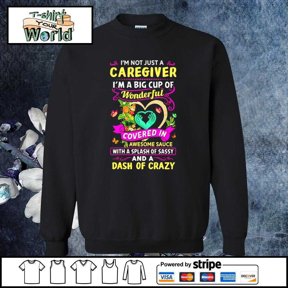 I'm not just a caregiver I'm a big cup of wonderful s sweater
