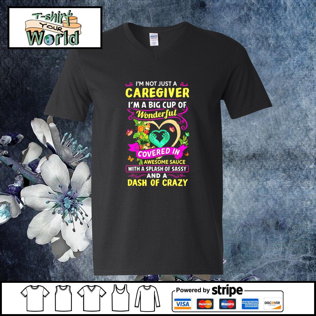 I'm not just a caregiver I'm a big cup of wonderful s v-neck-t-shirt