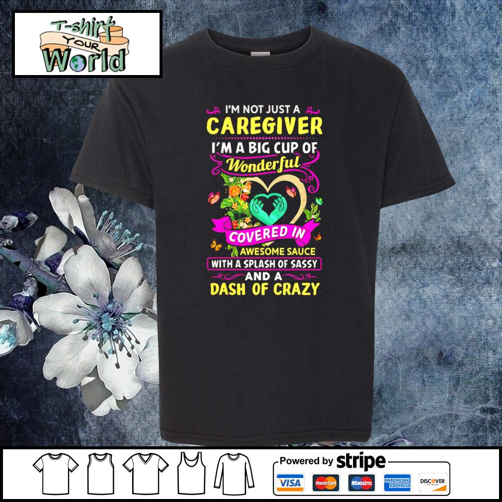 I'm not just a caregiver I'm a big cup of wonderful s youth-tee