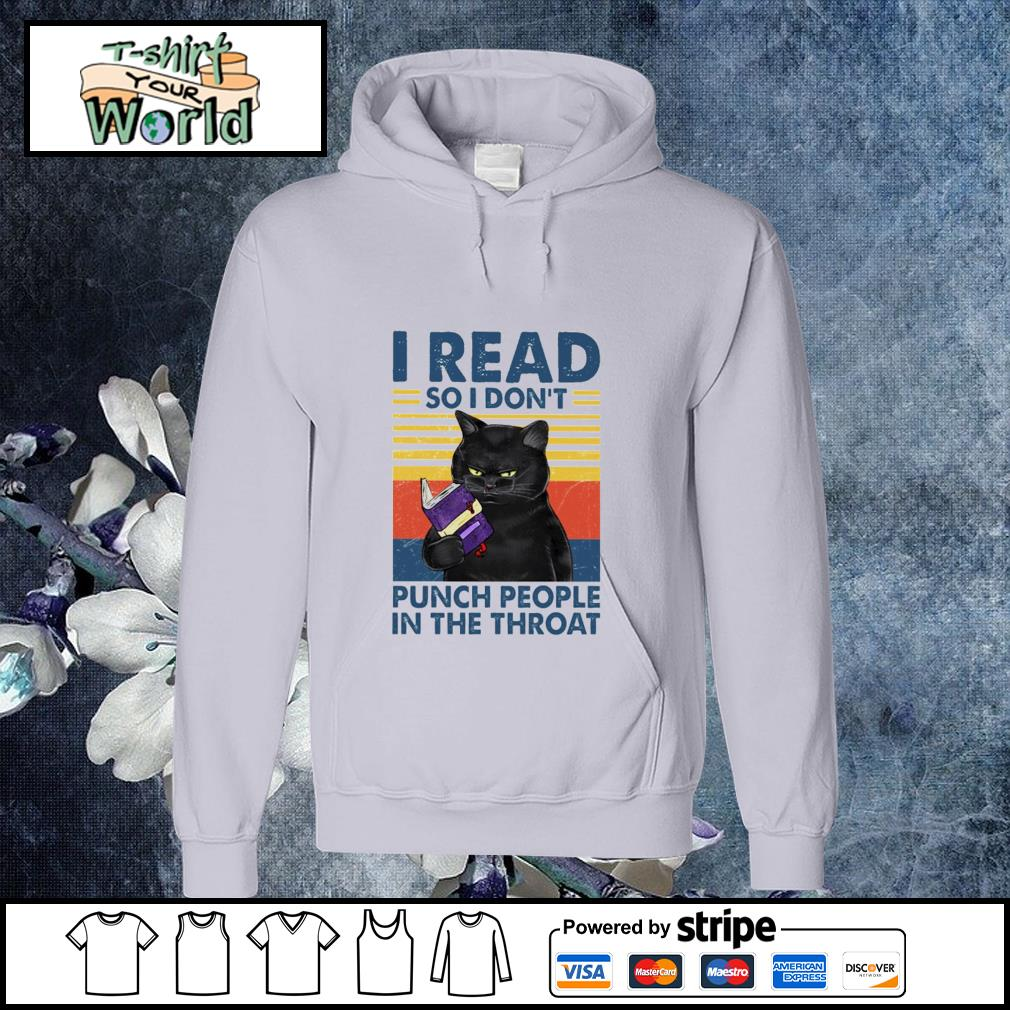 I read so i don't punch people in the throat hoodie
