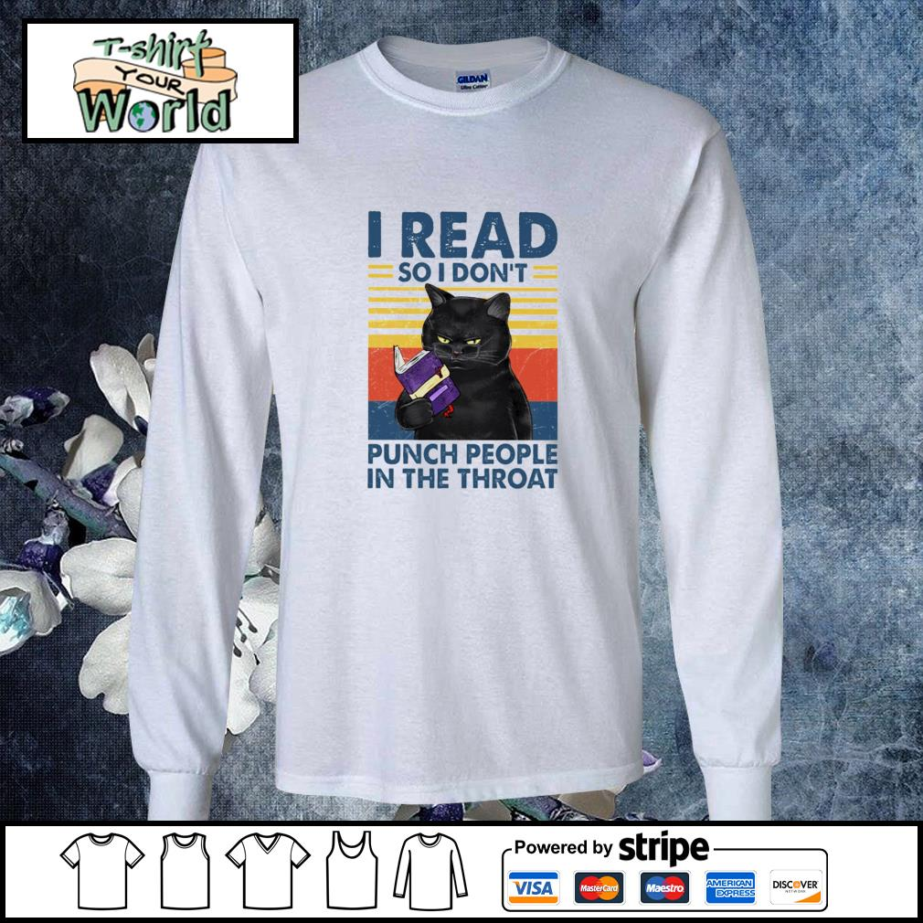I read so i don't punch people in the throat longsleeve-tee