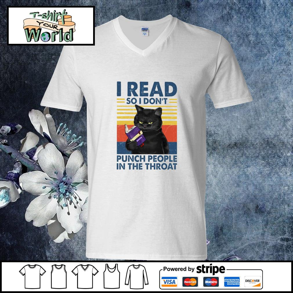I read so i don't punch people in the throat v-neck-t-shirt