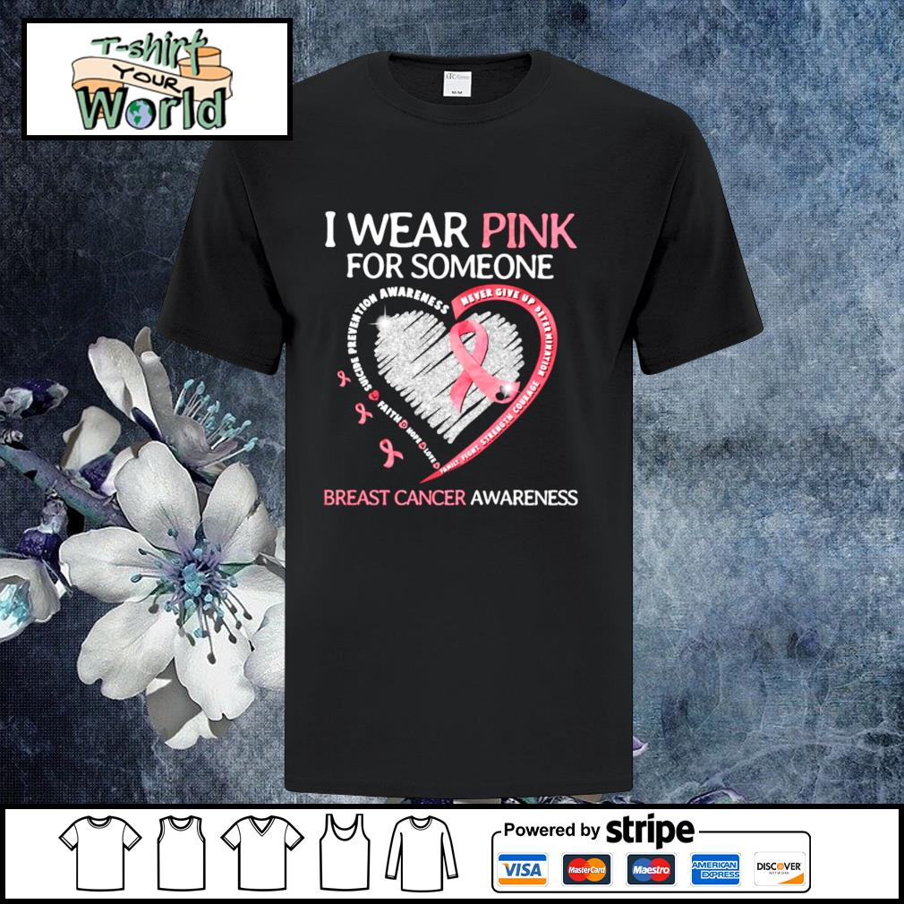 I wear pink for someone breast cancer awareness shirt