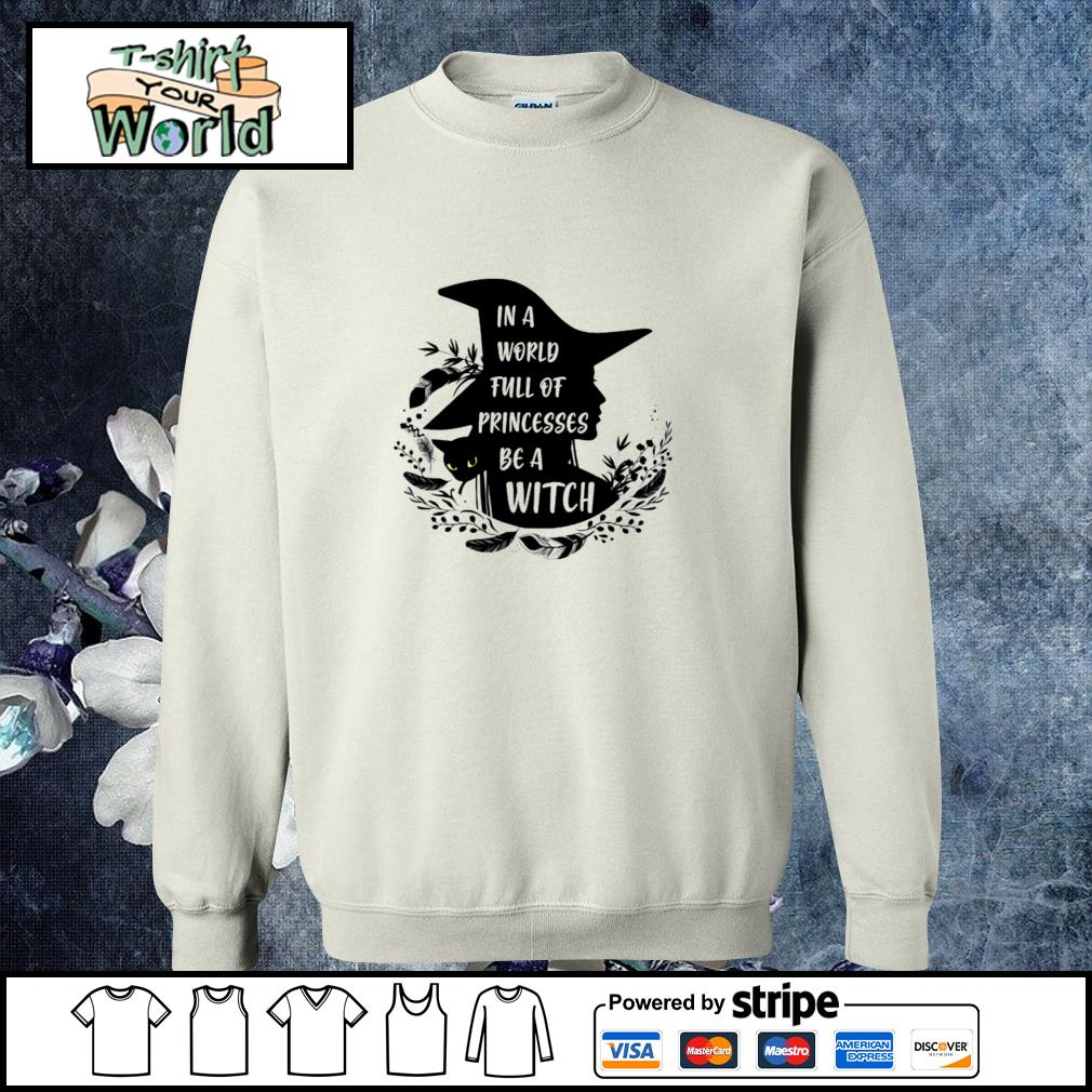 In a world full of princesses be a witch black s sweater