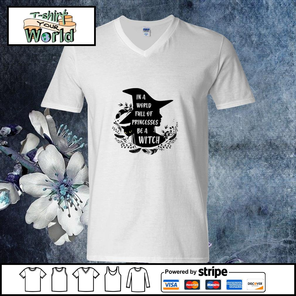 In a world full of princesses be a witch black s v-neck-t-shirt