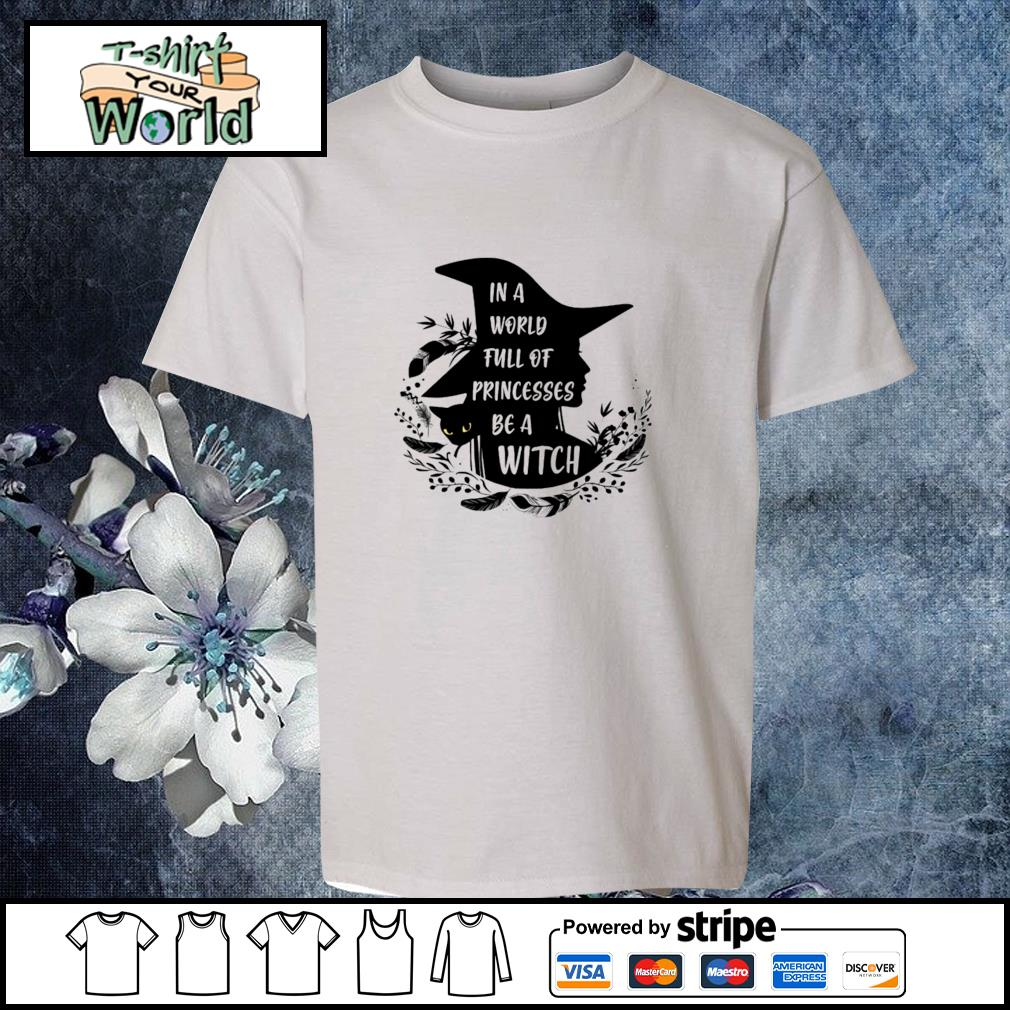 In a world full of princesses be a witch black s youth-tee