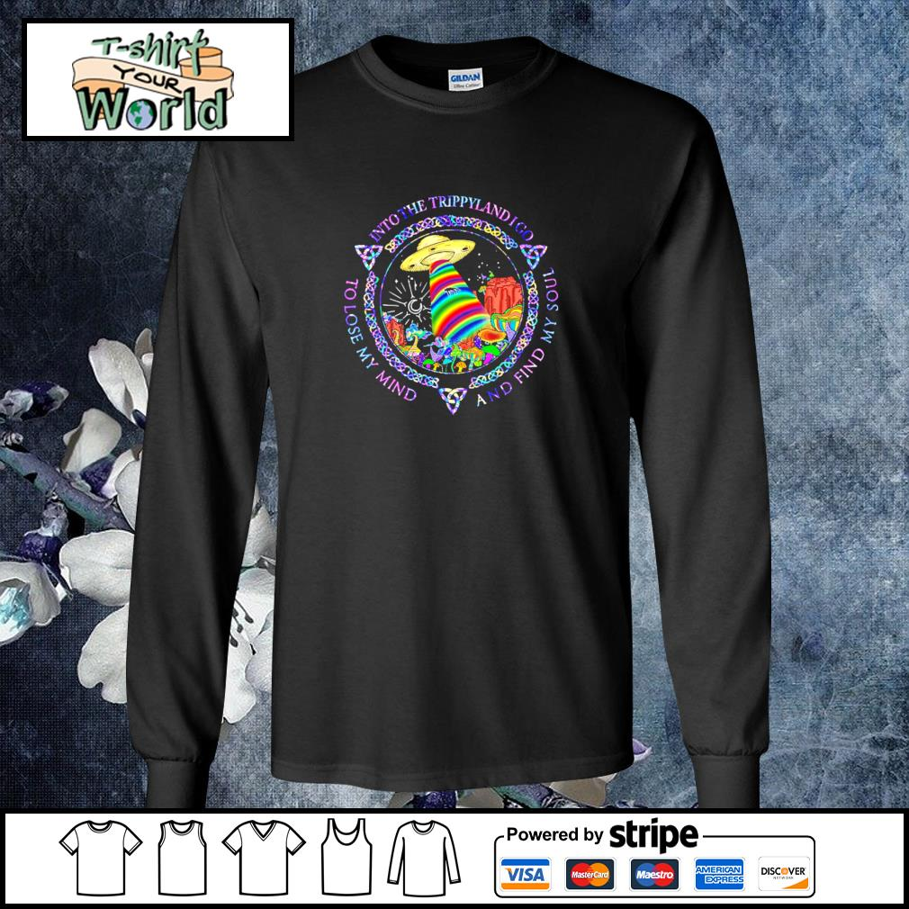 Into the trippylandigo to lose my mind and find my soul UFO s longsleeve-tee