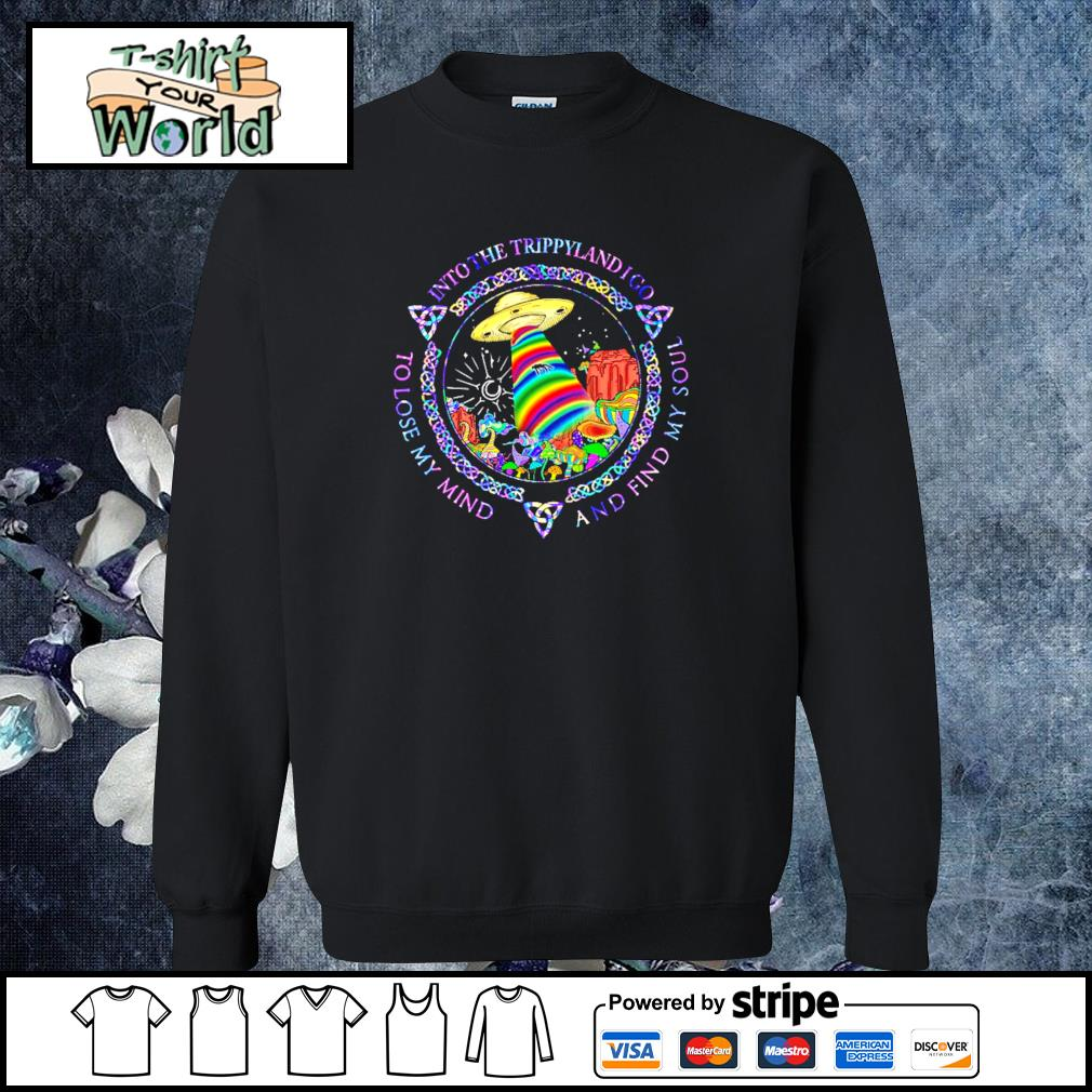 Into the trippylandigo to lose my mind and find my soul UFO s sweater