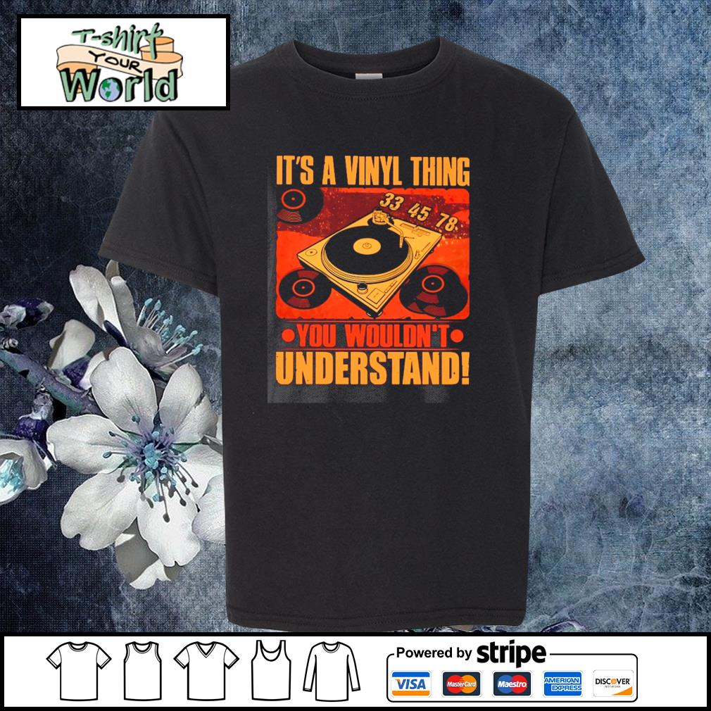 It's a vinyl thing you wouldn't understand s youth-tee