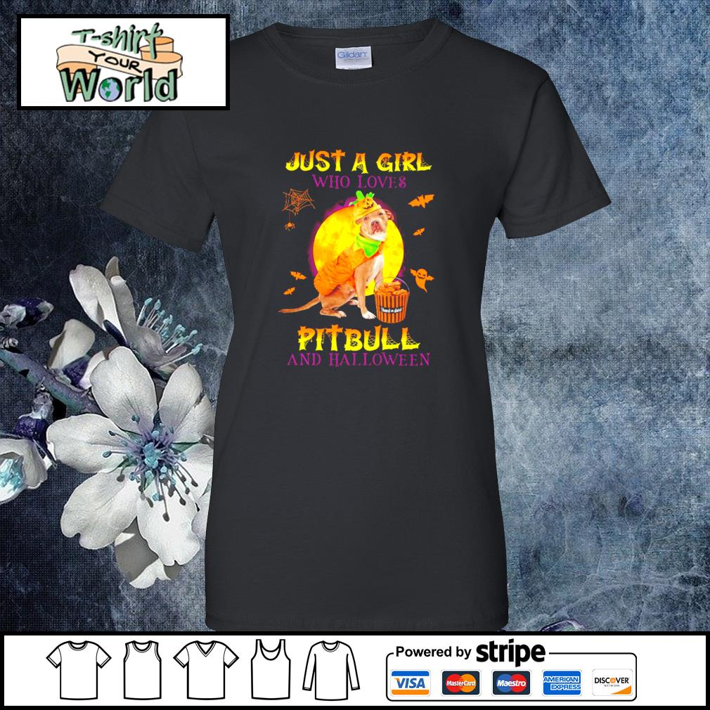 Just a girl who loves pitbull and halloween s ladies-tee