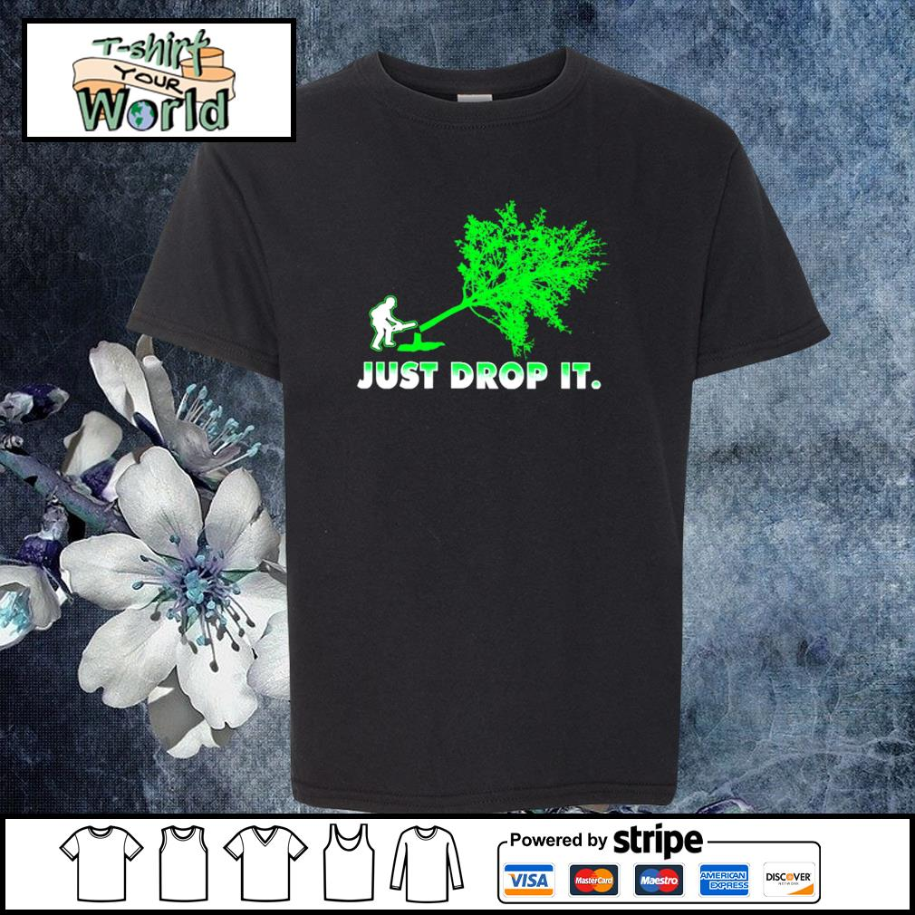 Just drop it woodcutter s youth-tee