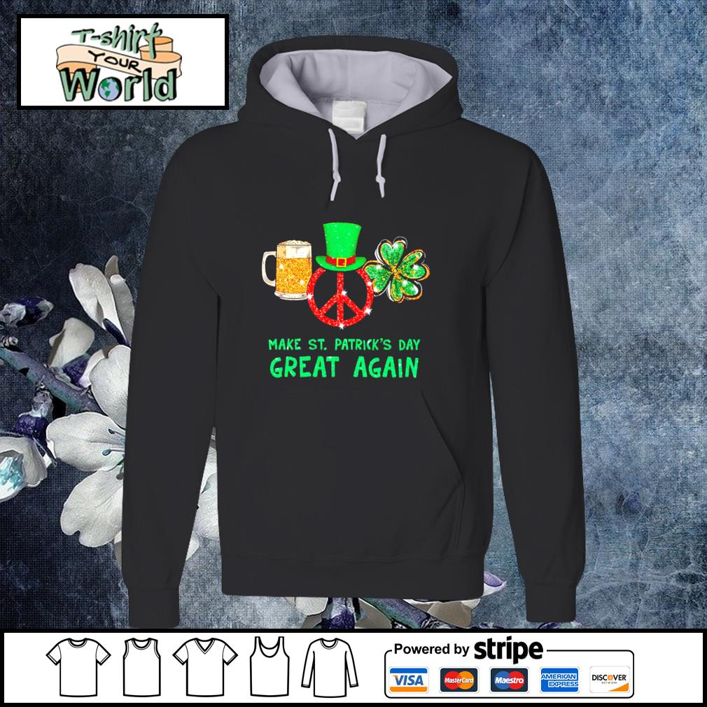 Peace love bear make st patrick's day great again s hoodie