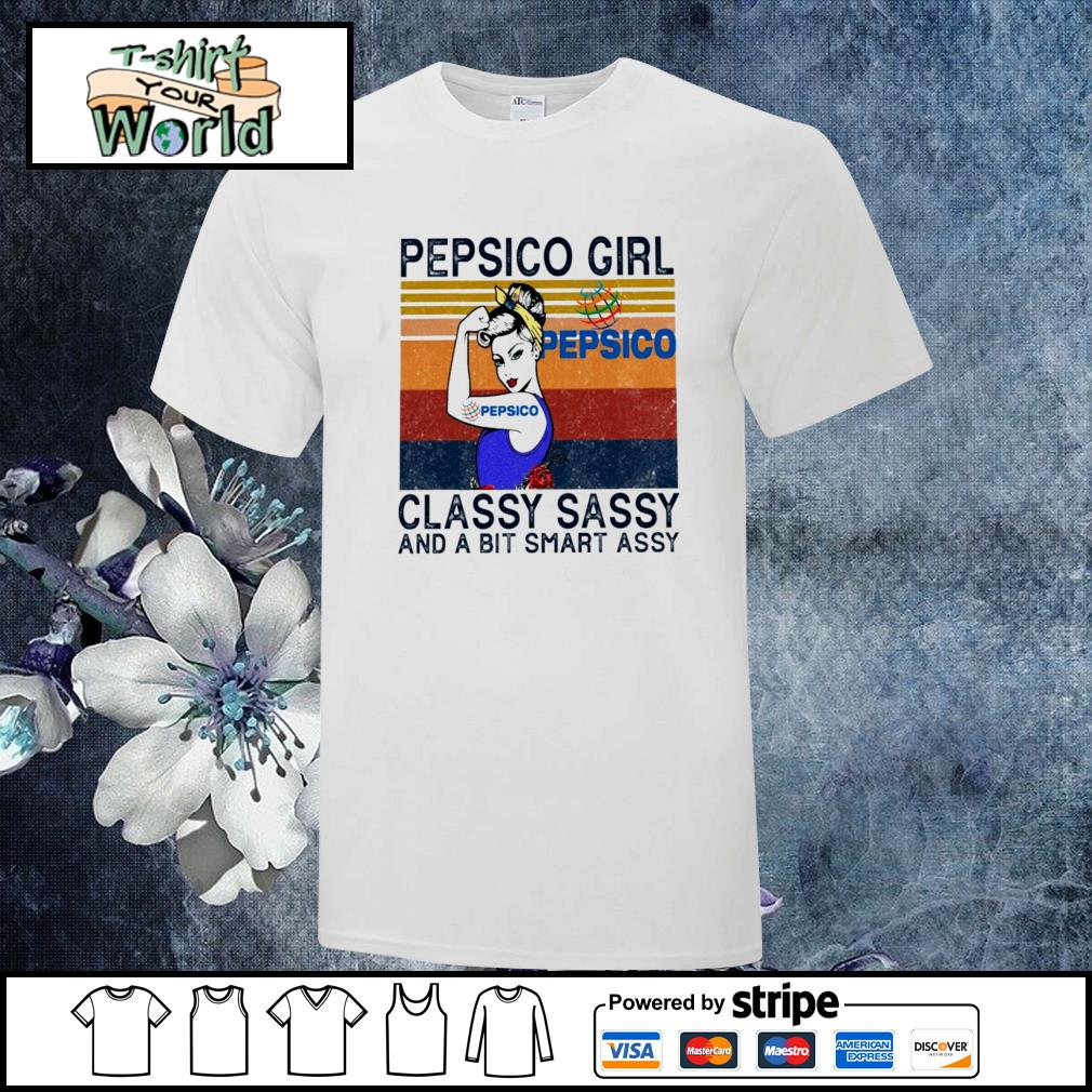 Pepsico girl classy sassy and a bit smart assy vintage shirt