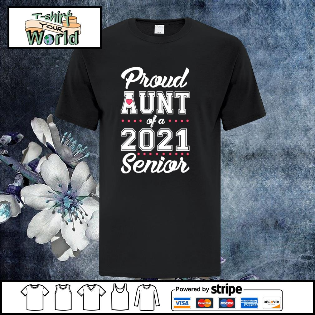 Proud aunt of a 2021 senior shirt
