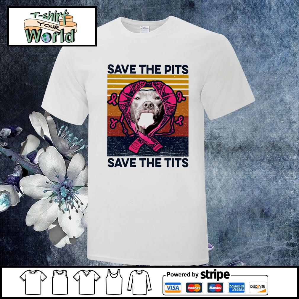 Save the pits save the tits cancer vintage shirt