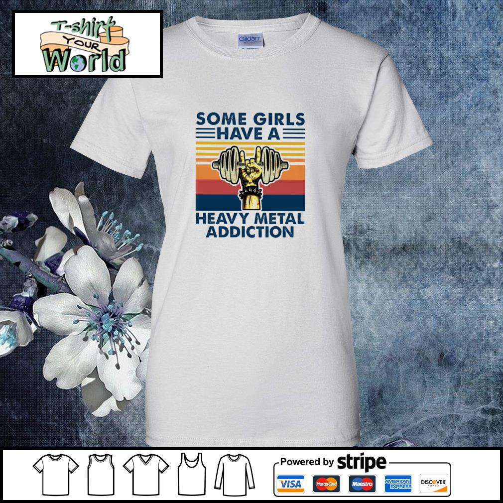Some girls have a heavy metal addiction vintage s ladies-tee