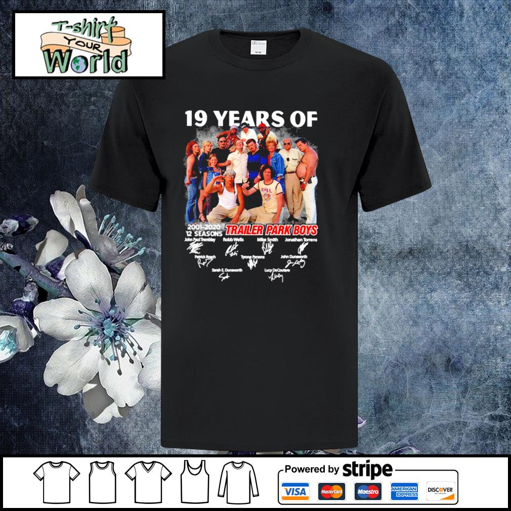 Trailer park boys 19 years of 2001 2020 12 season signature shirt