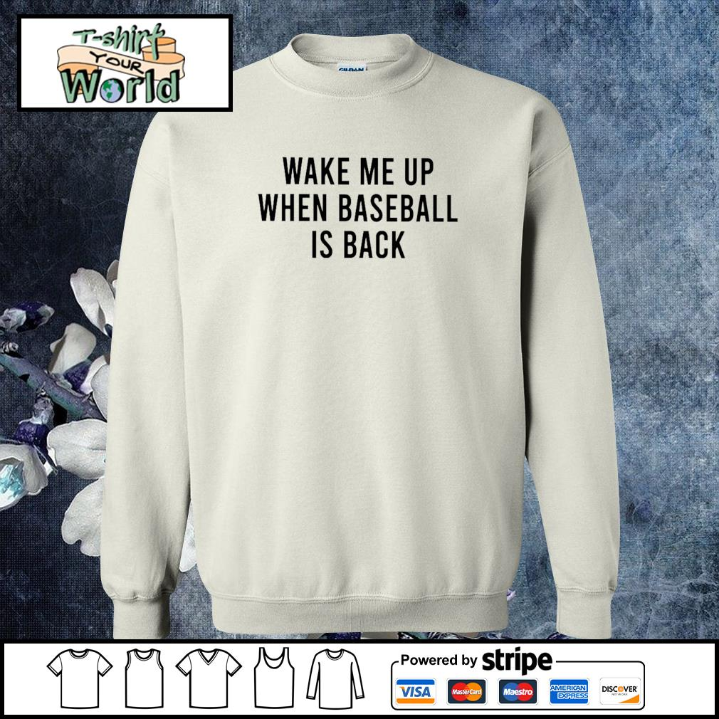Wake me up when baseball is back s sweater