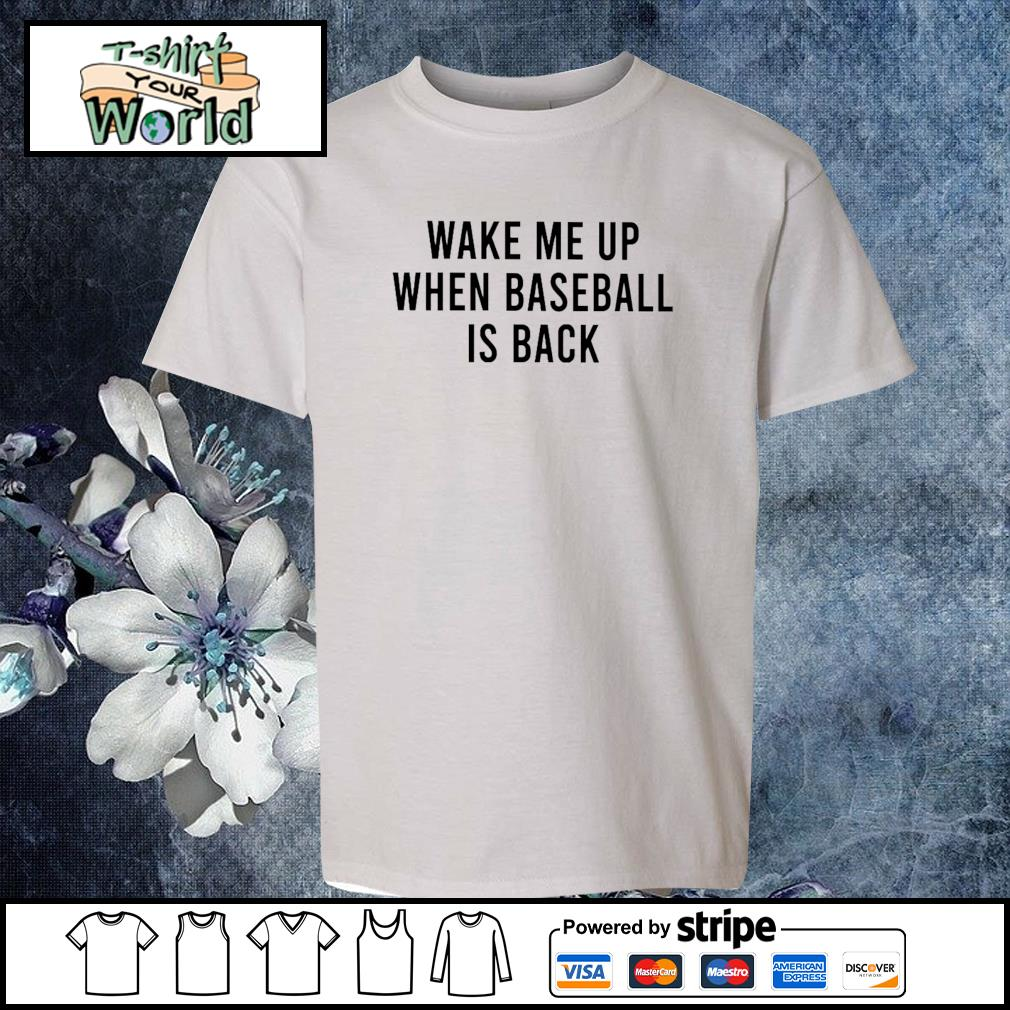Wake me up when baseball is back s youth-tee