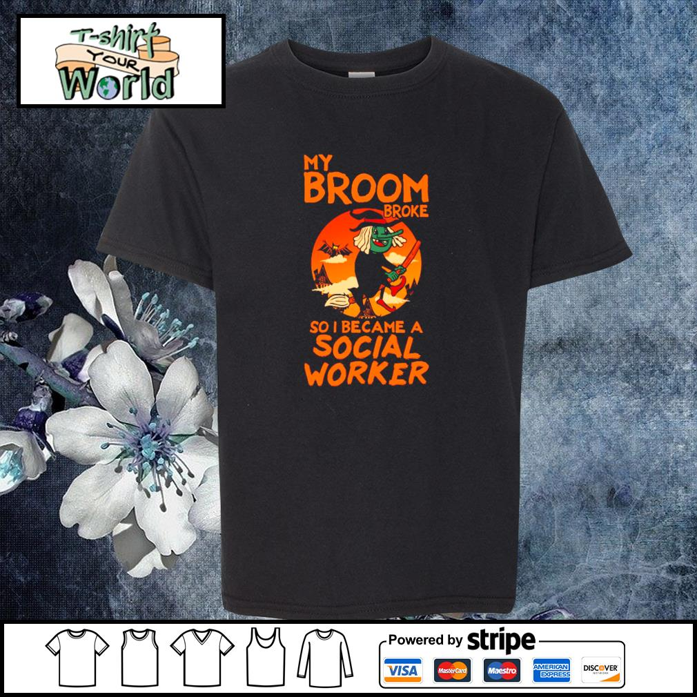 Witch my broom broke so I became a social worker s youth-tee