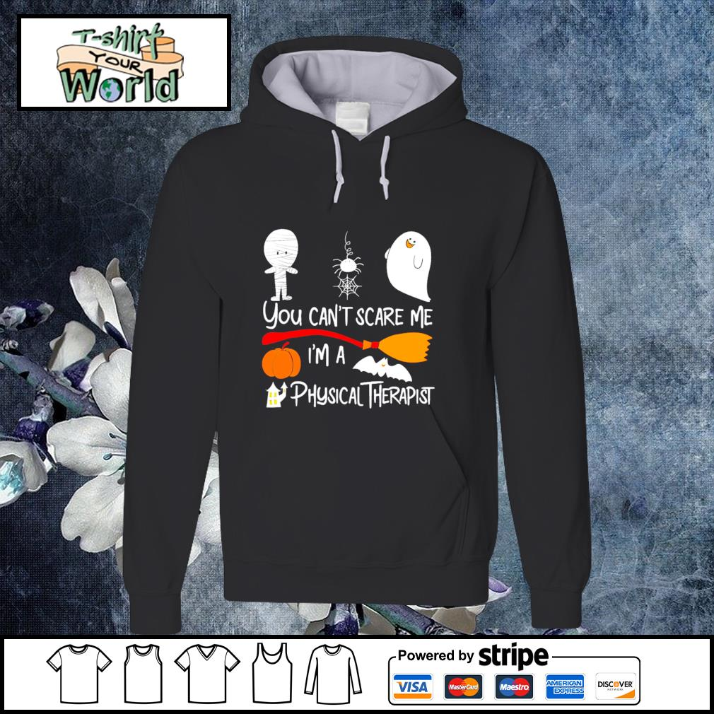 You can't scare me I'm a physical therapist halloween s hoodie