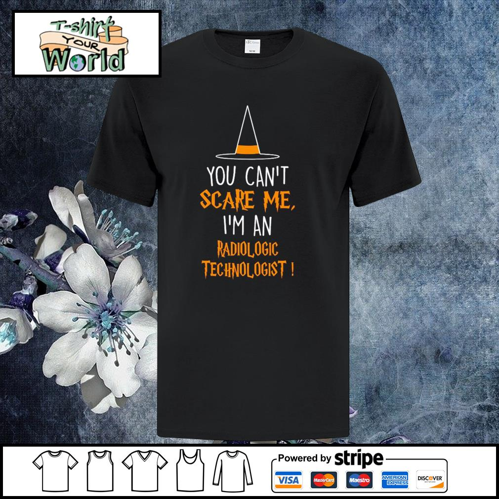 You can't scare me I'm an radiologic technologist halloween shirt