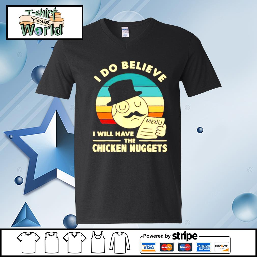 I Do Believe I Will Have The Chicken Nuggets 2021 s v-neck t-shirt
