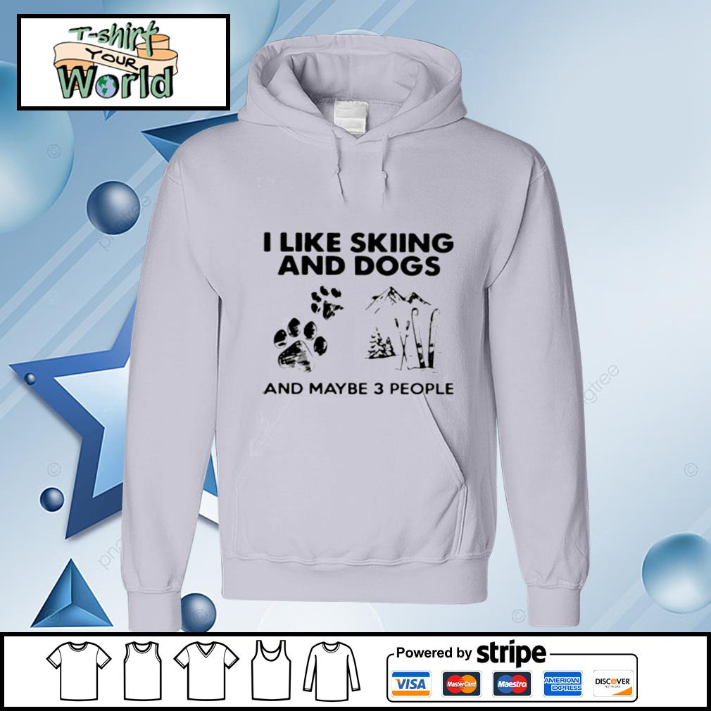 I Like Motorcycles And Dogs And Maybe 3 People s hoodie