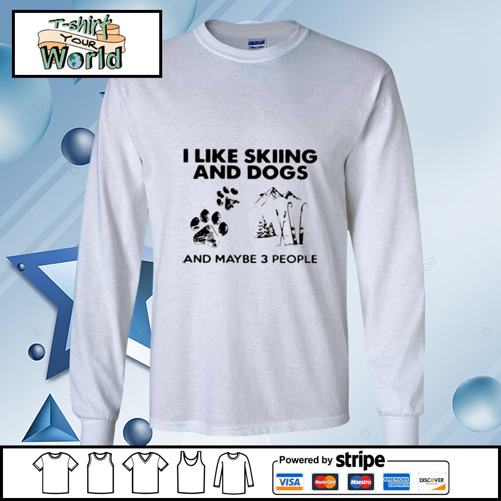 I Like Motorcycles And Dogs And Maybe 3 People s longsleeve-tee