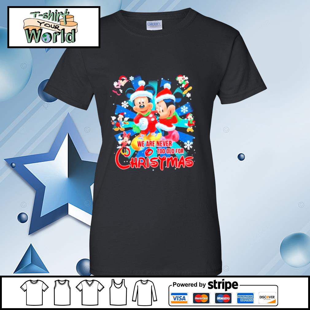 Mickey And Minnie Mouse We Are Never And Too Old For Ugly Christmas s ladies tee