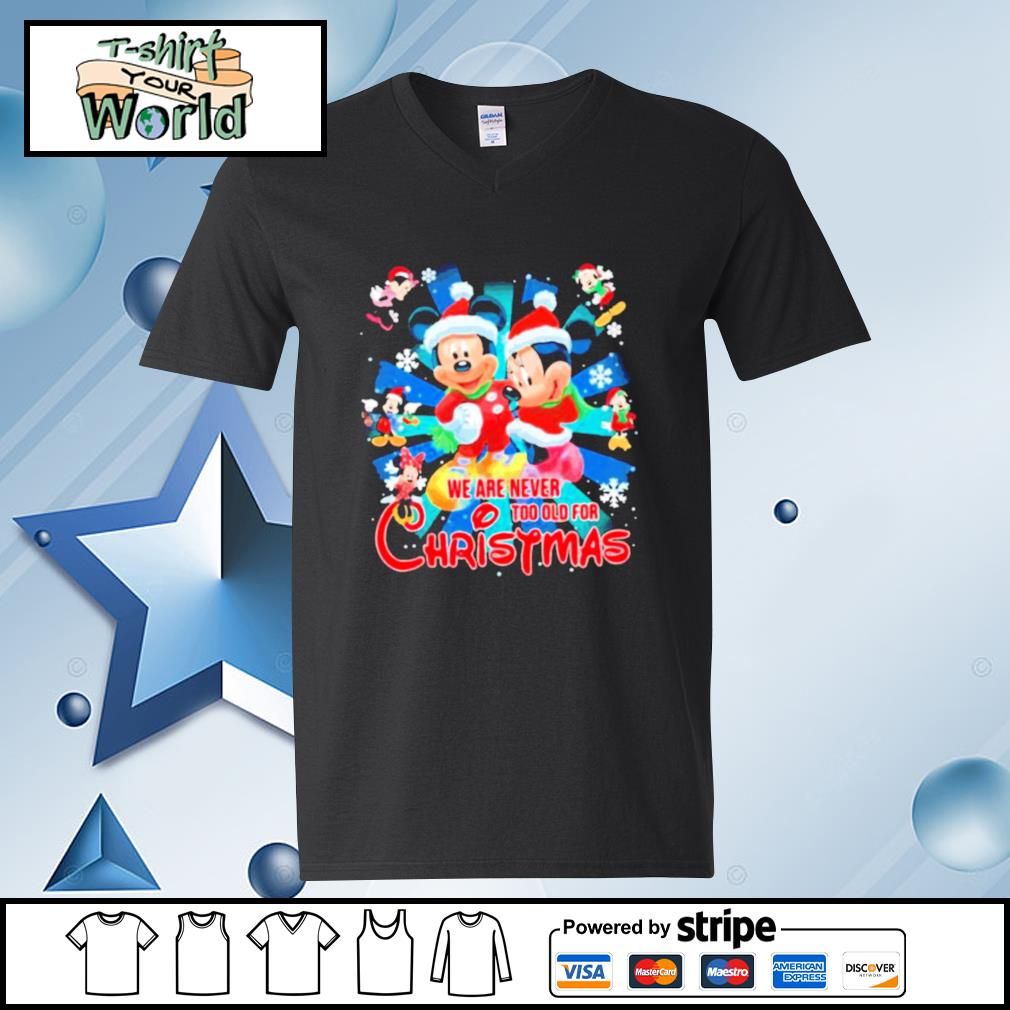 Mickey And Minnie Mouse We Are Never And Too Old For Ugly Christmas s v-neck t-shirt