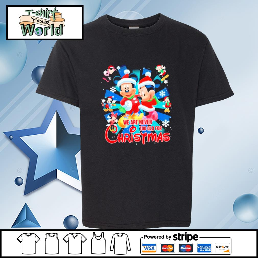 Mickey And Minnie Mouse We Are Never And Too Old For Ugly Christmas s youth-tee
