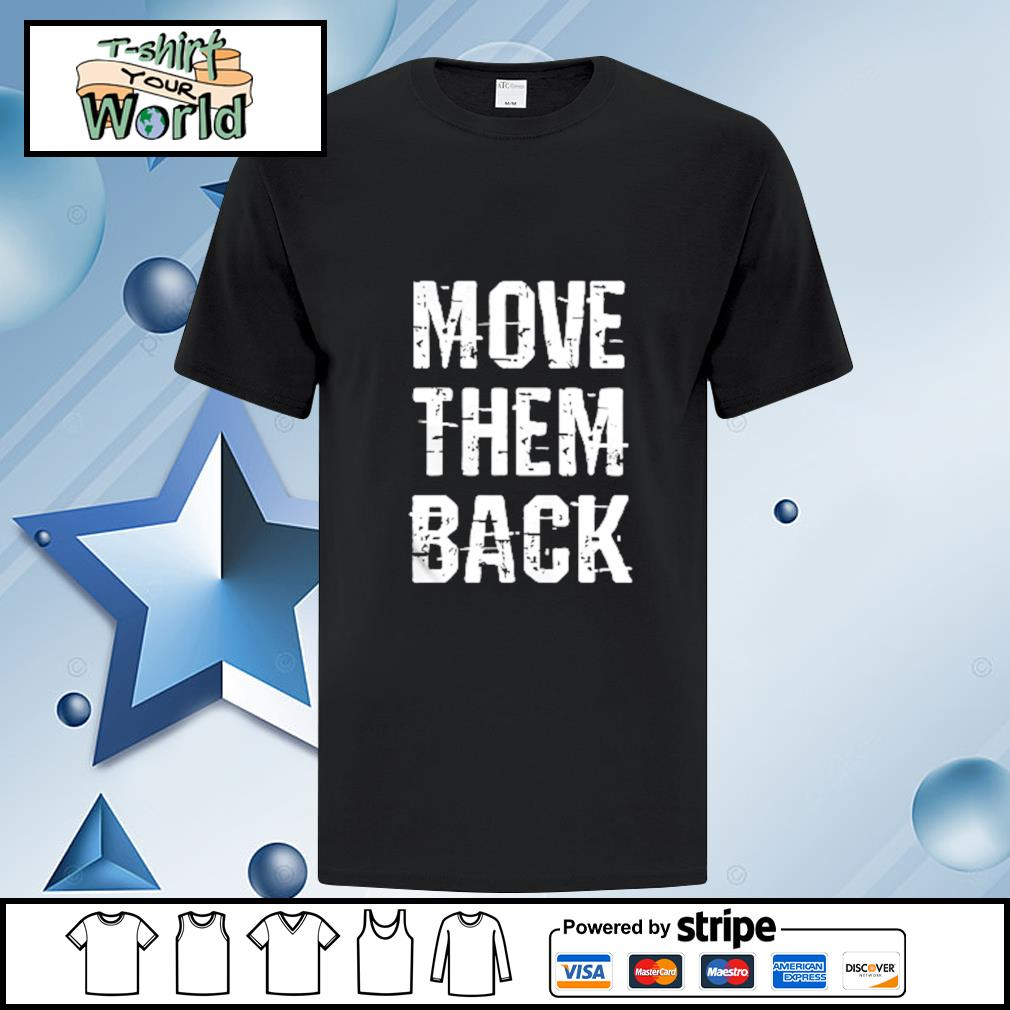 Move Them Back shirt