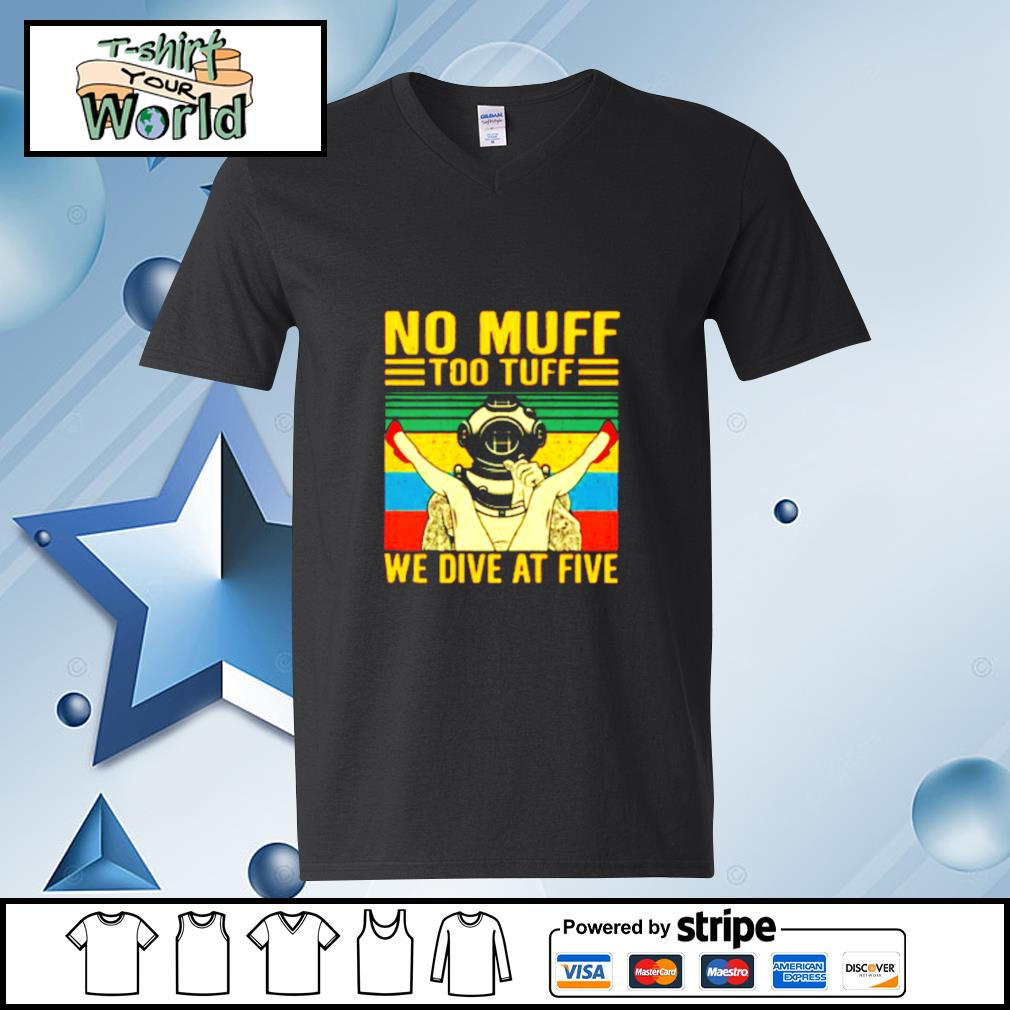 No Muff Too Tuff We Dive Five Vintage s v-neck-t-shirt