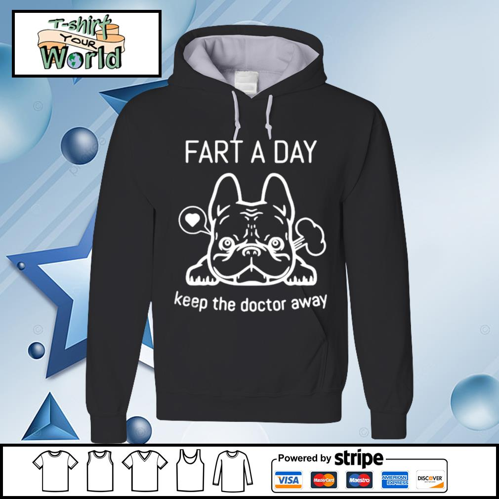 Pug Fart A Day Keep The Doctor Away s hoodie